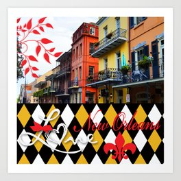 NEW ORLEANS:  LET THE GOOD TIMES ROLL!! Art Print
