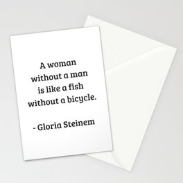 Gloria Steinem Feminist Quotes - A woman without a man is like a fish without a bicycle Stationery Cards