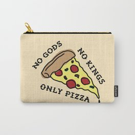No Gods, No Kings, Only Pizza Carry-All Pouch
