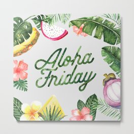 Aloha Friday! Metal Print