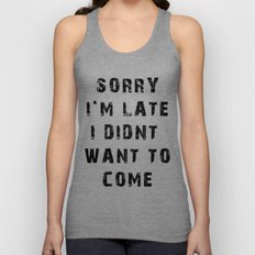Sorry I'm Late Unisex Tank Top