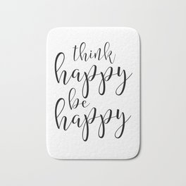 BE HAPPY SIGN, Think Happy Thoughts,Think Happy Be Happy,Motivational Quote,Positive Quote,Office De Bath Mat
