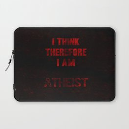 I think therefore I am Atheist Laptop Sleeve