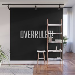 Overrruled! Wall Mural