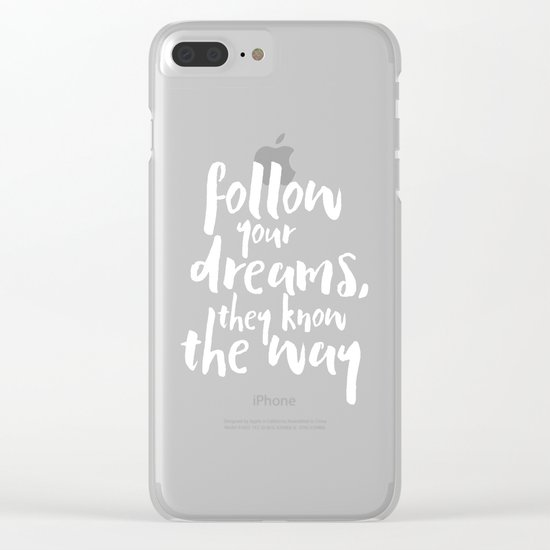 Follow Your Dreams Motivational Quote Clear iPhone Case