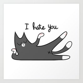 I Hate You Art Print