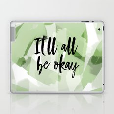 It'll all be okay - green abstract and typography Laptop & iPad Skin
