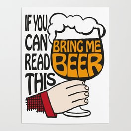 If You Can Read This Bring Me Beer Poster
