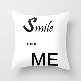Smile for me Throw Pillow