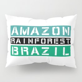 Amazon rainforest Brazil Pillow Sham