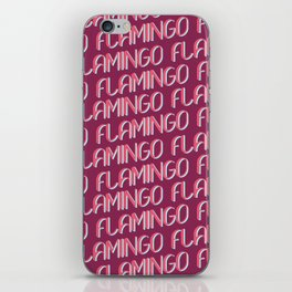 FLAMINGO FLAMINGO FLAMINGO iPhone Skin