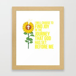 I Will Choose To Find Joy Tshirt Gift Framed Art Print