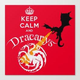 Keep Calm and Drakarys Canvas Print