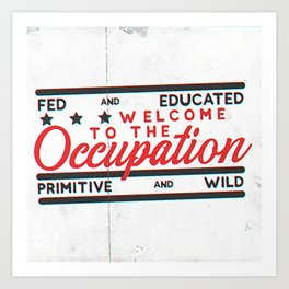 Welcome to the Occupation Art Print