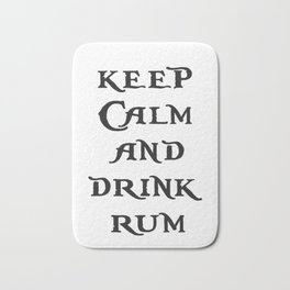 Keep Calm and drink rum - pirate inspired quote Bath Mat