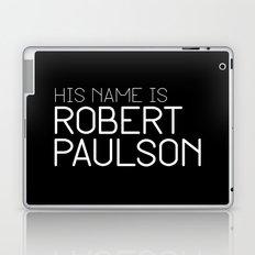 His name is Robert Paulson Laptop & iPad Skin