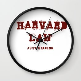 Harvard Law (Just Kidding) Wall Clock