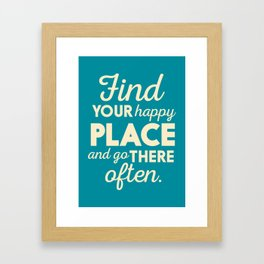 Be happy, wanderlust, find your happy place, travel, explore, go on an adventure, world is my home Framed Art Print