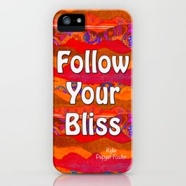 Follow Your Bliss by Kylie Fowler iPhone Case