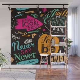 Never say never! Wall Mural