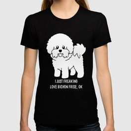 Bichon-Frise-tshirt,-just-freaking-love-my-Bichon-Frise. T-shirt