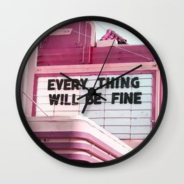 Every Thing Will Be Fine Wall Clock