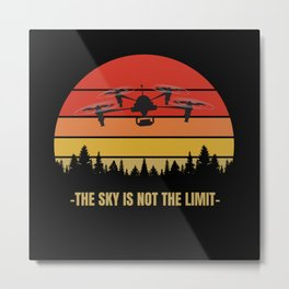 The Sky is not the limit Drone Design Metal Print