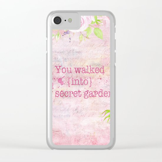 You walked into my secret garden - Pink flower typography Clear iPhone Case