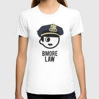 law T-shirts featuring BMORE LAW by O'Postrophy