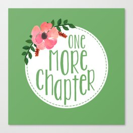 One More Chapter - Green Canvas Print