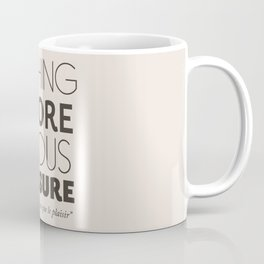 Jean Cocteau quote, nothing is more serious than pleasure, hedonism, enjoy life, live at full, art Coffee Mug