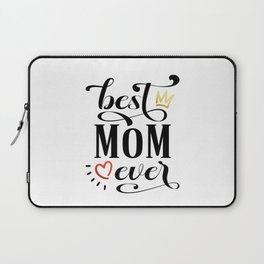 Simple Best Mom Ever Mother's Day Inspirational Calligraphy Quote Laptop Sleeve