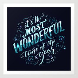 Christmas - it's the most wonderful time of the year Art Print