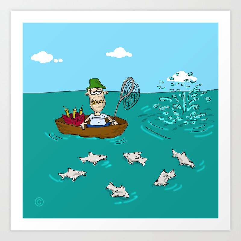 Fishing With Dynamite Cartoon Art Print By Lizardgd Society6