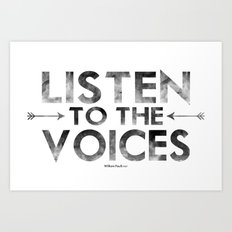 Listen To The Voices Art Print