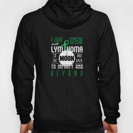 I love someone with lymphoma to the moon Gift Prem Hoody