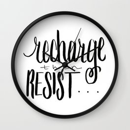 Recharge Then Resist Wall Clock