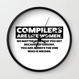 Compilers are like woman Wall Clock