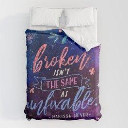 Broken isn't the same Duvet Cover