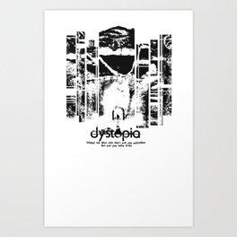 Dystopia  Art Print
