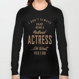 Actress - Funny Job and Hobby Long Sleeve T-shirt