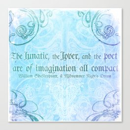 The lunatic, the lover - Midsummer Night Shakespeare Love Quote Canvas Print