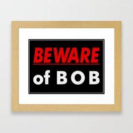 Beware of BOB Framed Art Print