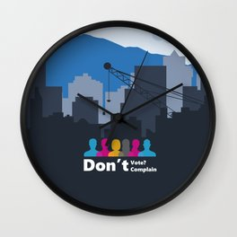 Dont't Vote, Don't Complain Wall Clock