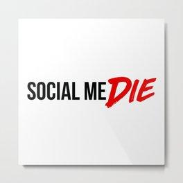 social meDIE Metal Print