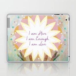 Affirmations: I am Here, I am Enough, I am Love Laptop & iPad Skin