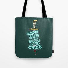 The Tyranny of Your Own Desires Tote Bag