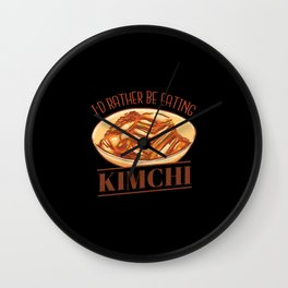 I'd rather be eating Kimchi Wall Clock