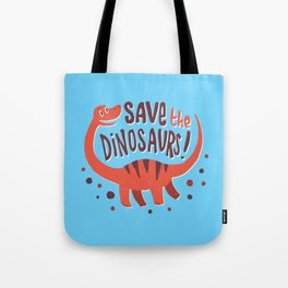 Save the Dinosaurs!  Tote Bag