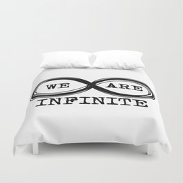 We are infinite. (Version 3, in black) Duvet Cover